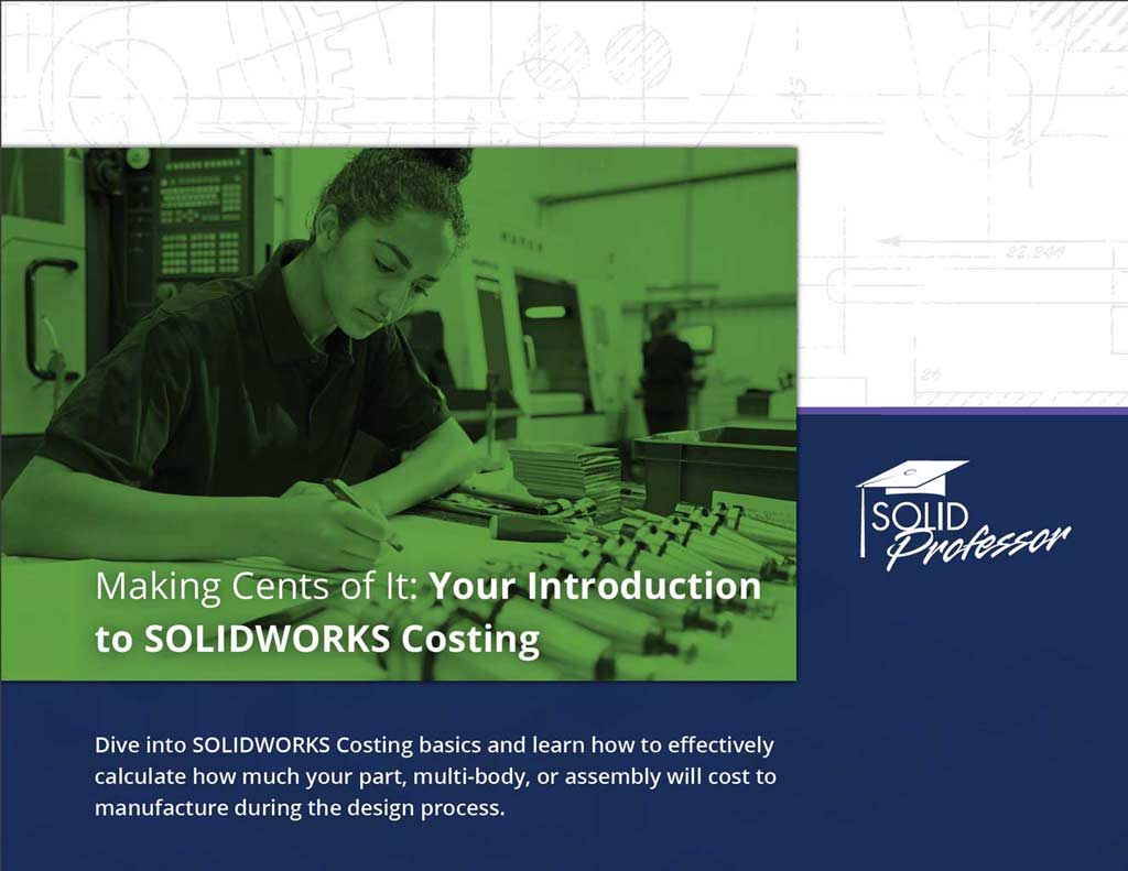 Making Cents of It: Your Introduction to SOLIDWORKS Costing