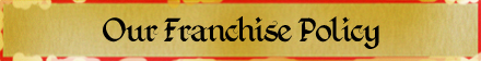 Our Franchise Policy
