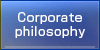 Corporate philosophy / philosophy
