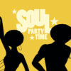 "silhouette of dancers with the words ""Soul Party Time"" in the background"