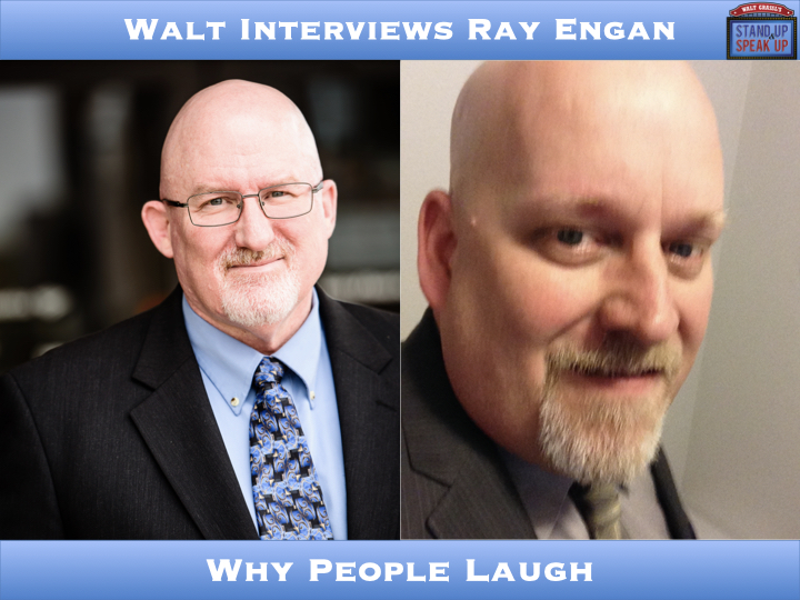 Walt Interviews Ray Engan – Why People Laugh