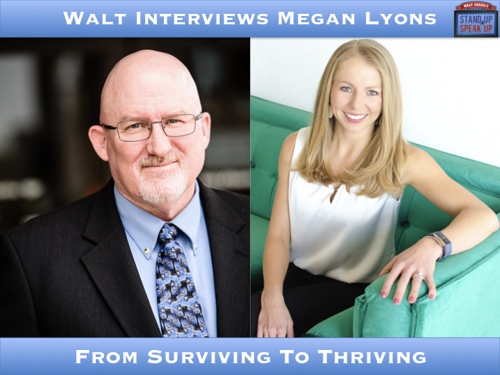 Walt Interviews Megan Lyons – From Surviving To Thriving