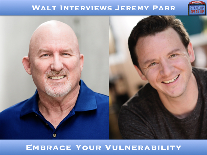 Walt Interviews Jeremy Parr – Embrace Your Vulnerability