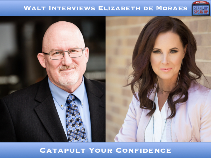 Walt Interviews Elizabeth de Moraes – Catapult Your Confidence