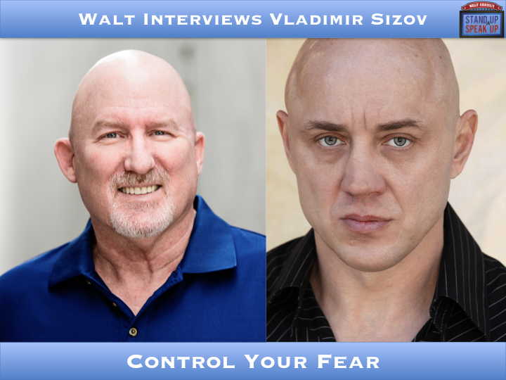 Walt Interviews Vladimir Sizov – Control Your Fear