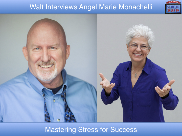 Walt Grassl interviews Angel Marie Monachelli – Mastering Stress for Success