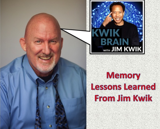 Walt shares things he's learned from learning and memory expert Jim Kwik.