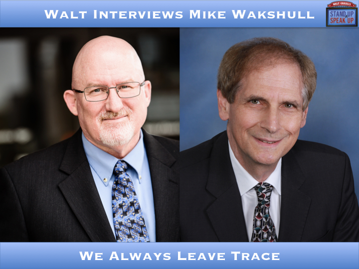 Walt Interviews Mike Wakshull – We Always Leave Trace