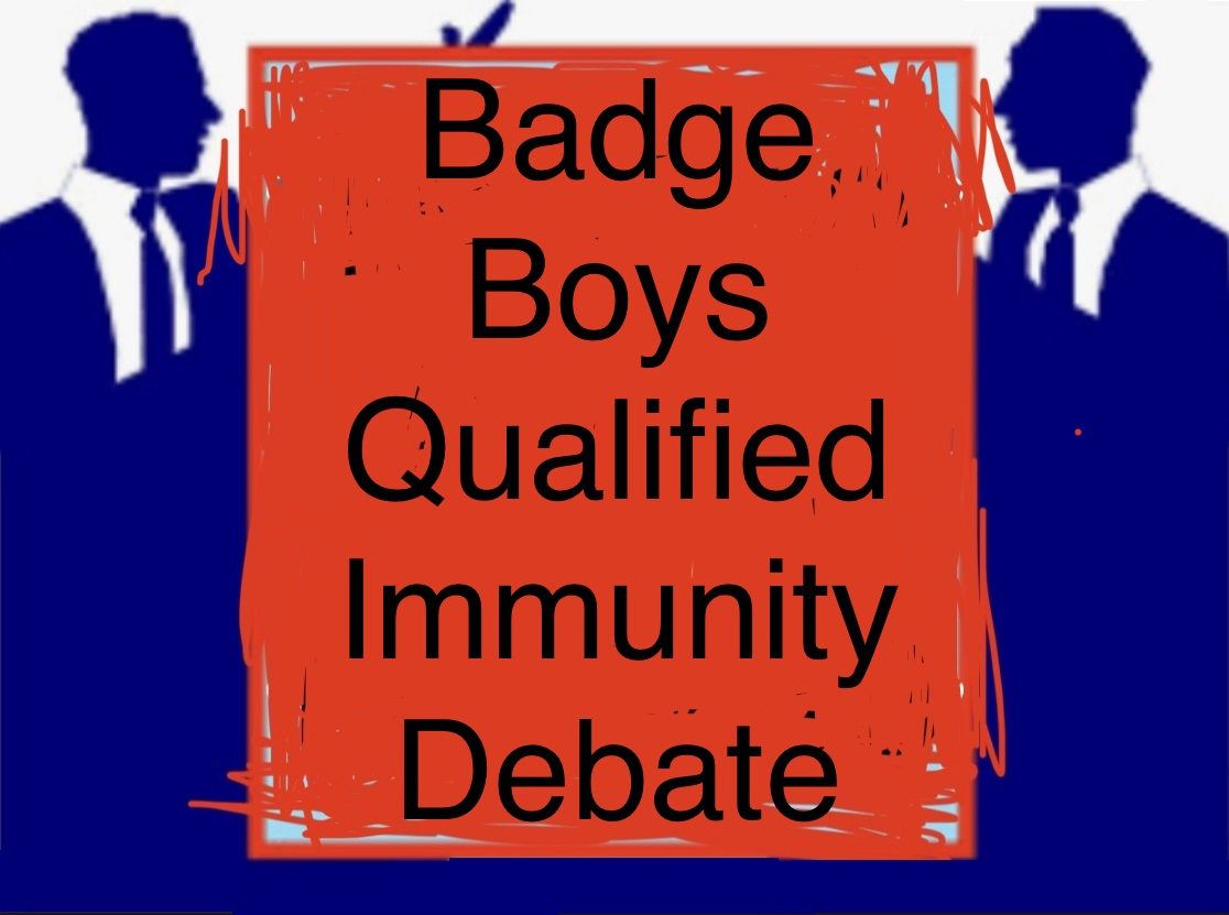 A Debate Special between a Renowned Defense Attorney and Retired DA Prosecutor over the Elimination of Qualified Immunity for Police Officers