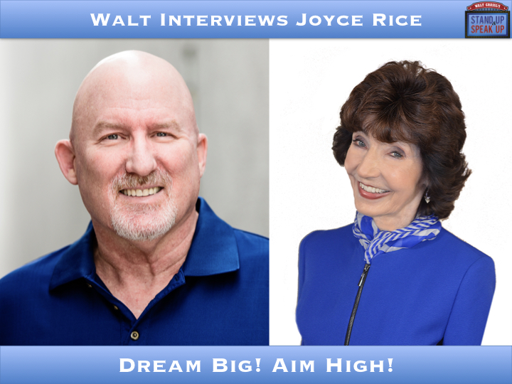 Walt Interviews Joyce Rice – Dream Big! Aim High!