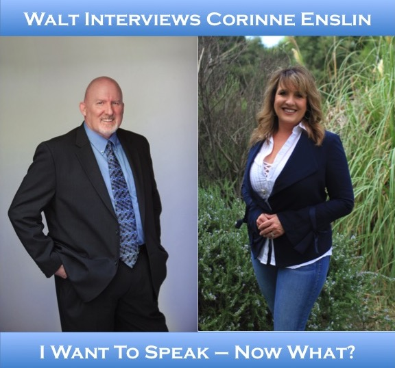 Walt interviews Corinne Enslin – I Want To Speak, Now What?