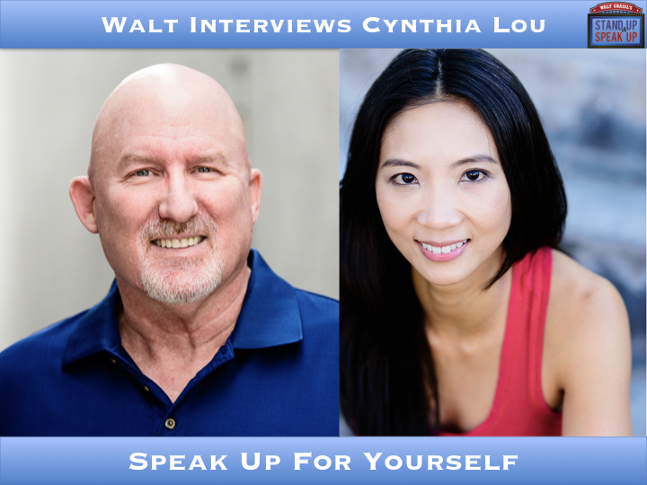 Walt Interviews Cynthia Lou – Speak Up For Yourself
