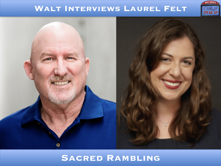 Walt Interviews Laurel Felt – Sacred Rambling