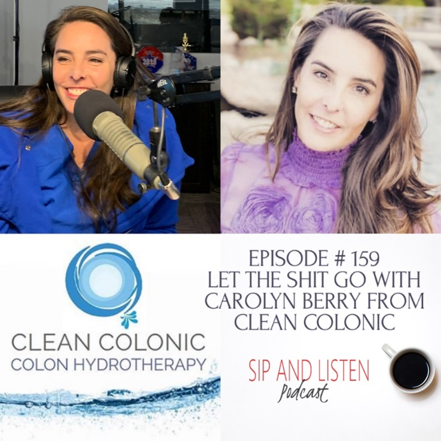 Let the Shit Go with Carolyn Berry from Clean Colonic