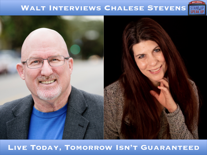 Walt Interviews Chalese Stevens – Live Today, Tomorrow Isn't Guaranteed