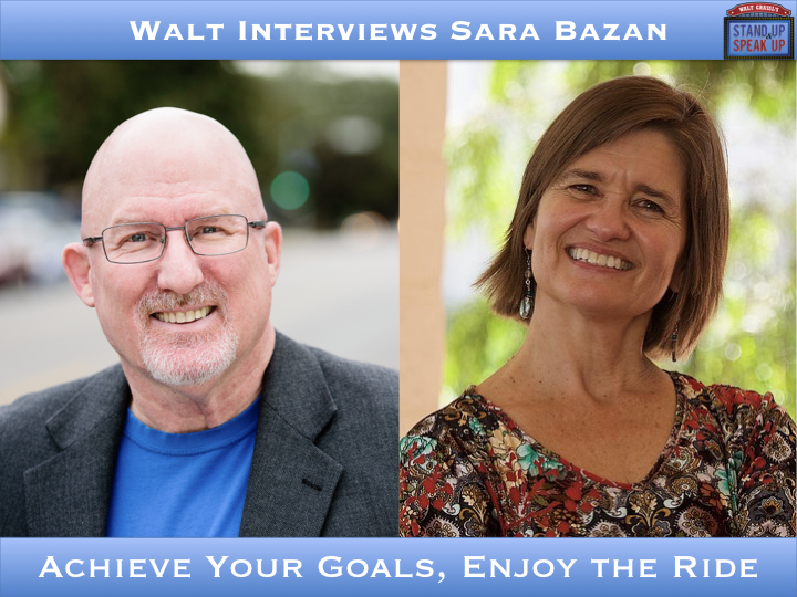 Walt Interviews Sara Bazan – Achieve Your Goals, Enjoy the Ride