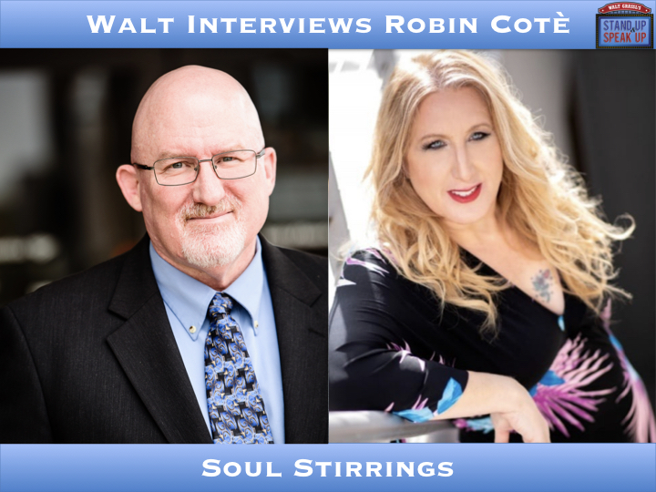 Walt Interviews Robin Cotè – Soul Stirrings