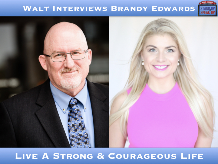 Walt Interviews Brandy Edwards – Live A Strong & Courageous Life