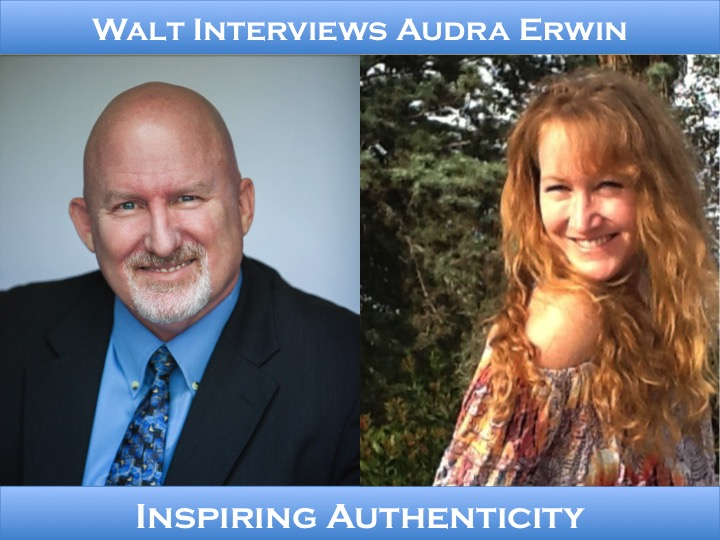 Walt interviews Audra Erwin – Inspiring Authenticity