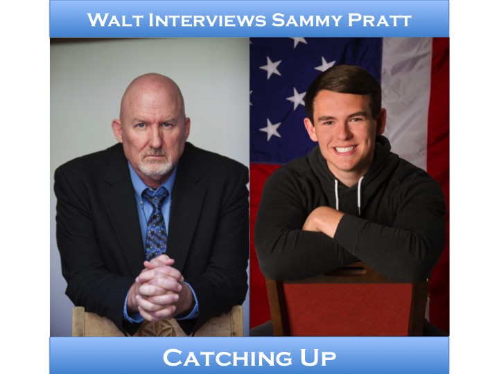 Walt interviews Sammy Pratt – Catching Up