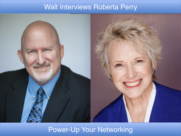 Walt interviews Roberta Perry – Power-Up Your Networking