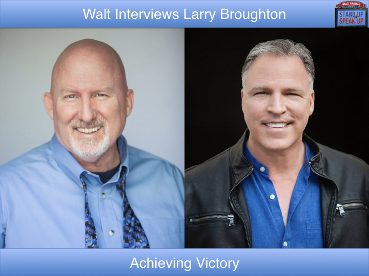 Walt Grassl interviews Larry Broughton – Achieving Victory