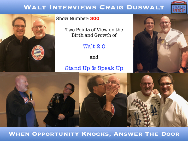 Walt Interviews Craig Duswalt – When Opportunity Knocks, Answer the Door