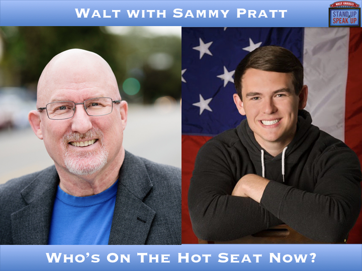 Walt with Sammy Pratt – Who's In The Hot Seat Now?