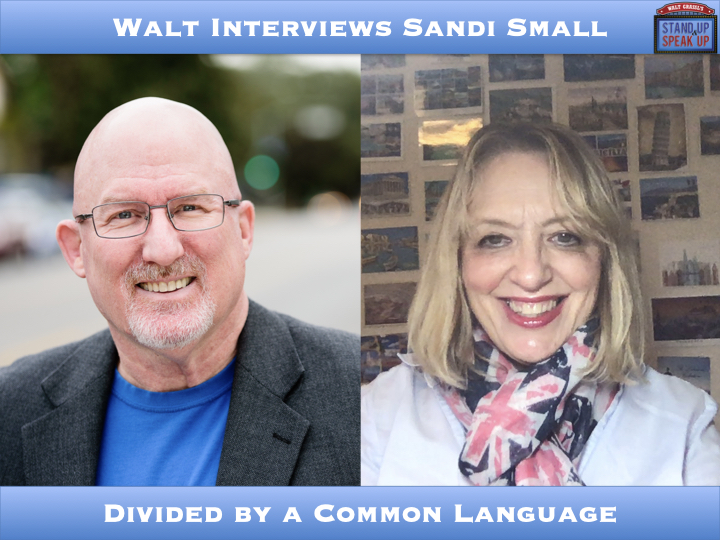 Walt Interviews Sandi Small – Divided by a Common Language