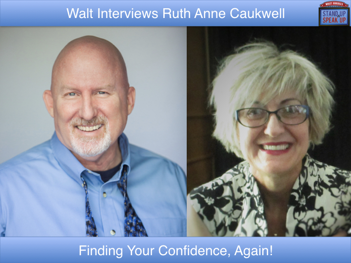 Walt Grassl interviews Ruth Anne Caukwell – Finding Your Confidence, Again.