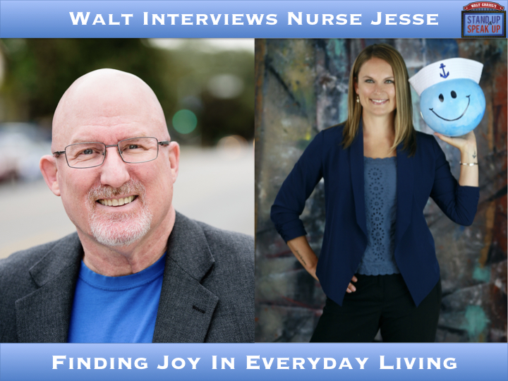 Walt Interviews Nurse Jesse – Finding Joy In Everyday Living