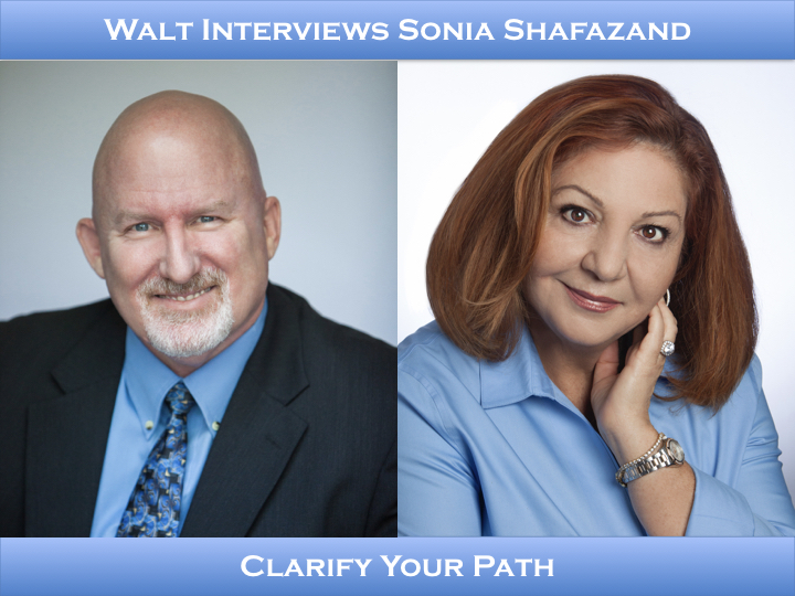 Walt Grassl and Sonia Shafazand – Clarify Your Path