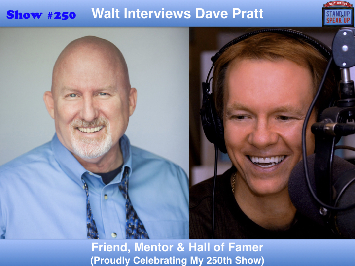 Walt Celebrates Show #250 with Dave Pratt – Friend, Mentor & Hall of Famer