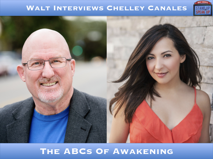 Walt Interviews Chelley Canales – The ABCs Of Awakening