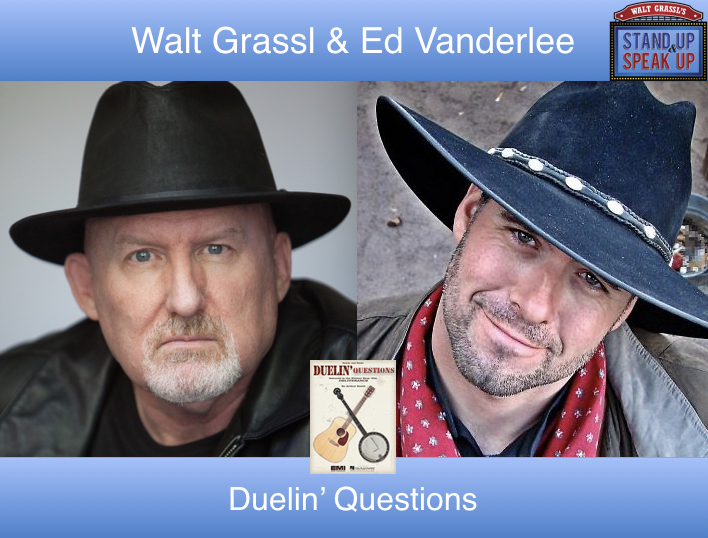Walt Grassl and Ed Vanderlee – Duelin' Questions