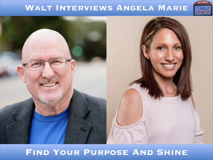 Walt Interviews Angela Marie – Find Your Purpose And Shine