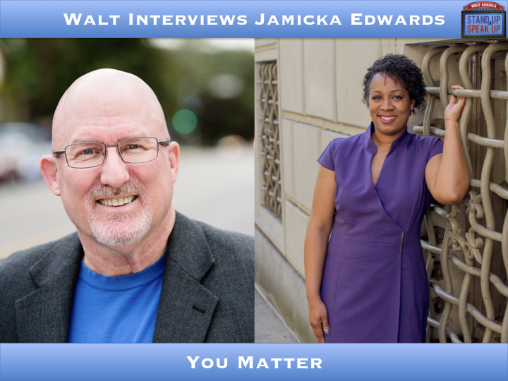 Walt Interviews Jamicka Edwards – You Matter