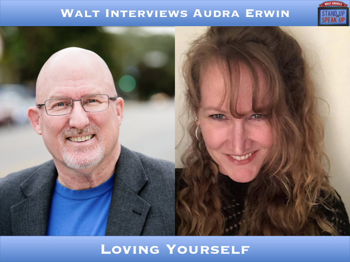 Walt Interviews Audra Erwin – Loving Yourself
