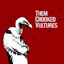 Dead Weather and Them Crooked Vultures.
