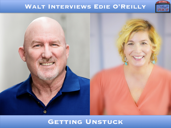Walt Interviews Edie O'Reilly – Getting Unstuck