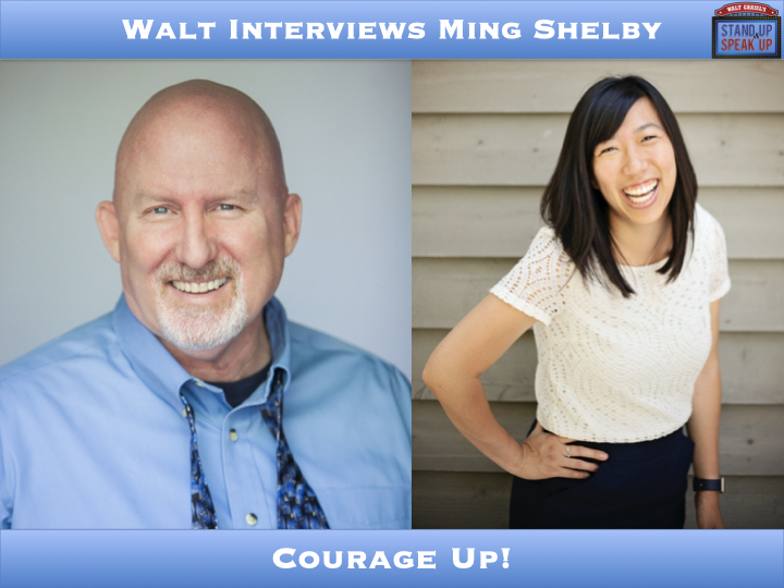 Walt Interviews Ming Shelby – Courage Up!