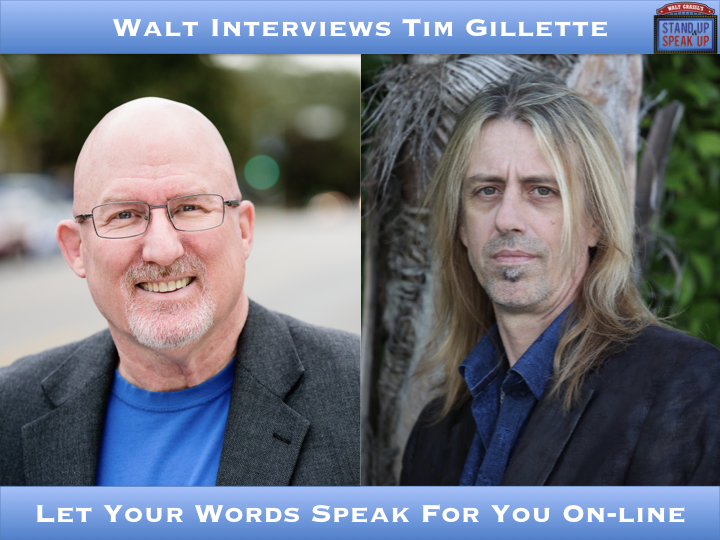 Walt Interviews Tim Gillette – Let Your Words Speak For You Online