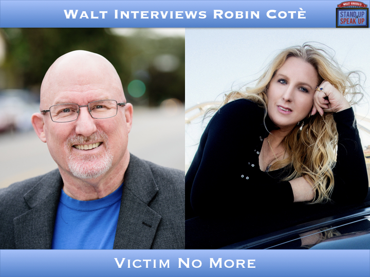 Walt Interviews Robin Cotè – Victim No More