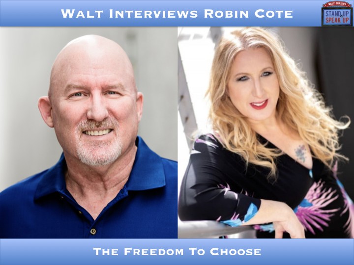 Walt Interviews Robin Cotè – The Freedom To Choose