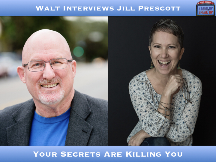 Walt Interviews Jill Prescott – Your Secrets Are Killing You