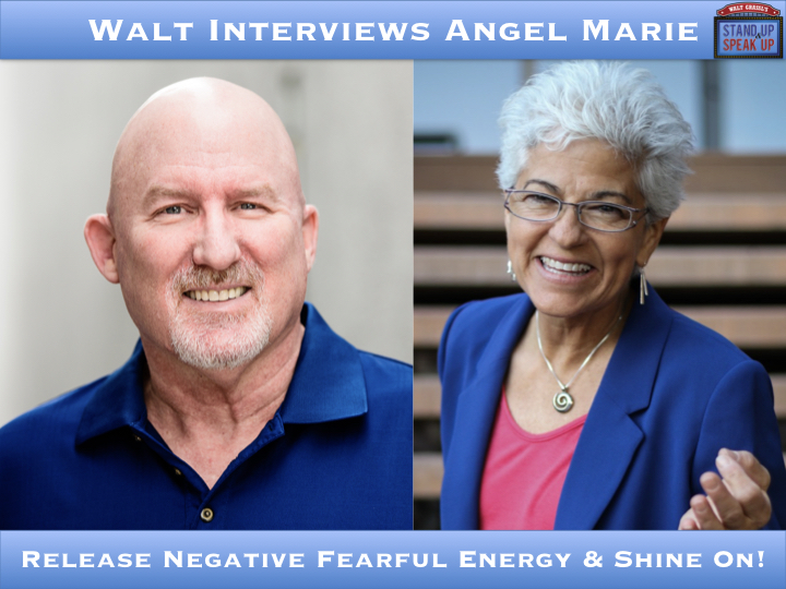 Walt Interviews Angel Marie – Release Negative Fearful Energy & Shine On!