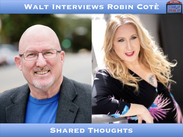 Walt Interviews Robin Cotè – Shared Thoughts