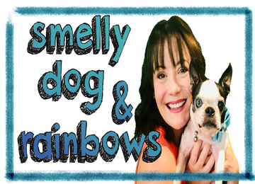Smelly Dog & Rainbows