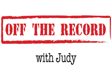 Well Its Off The Record with Judy