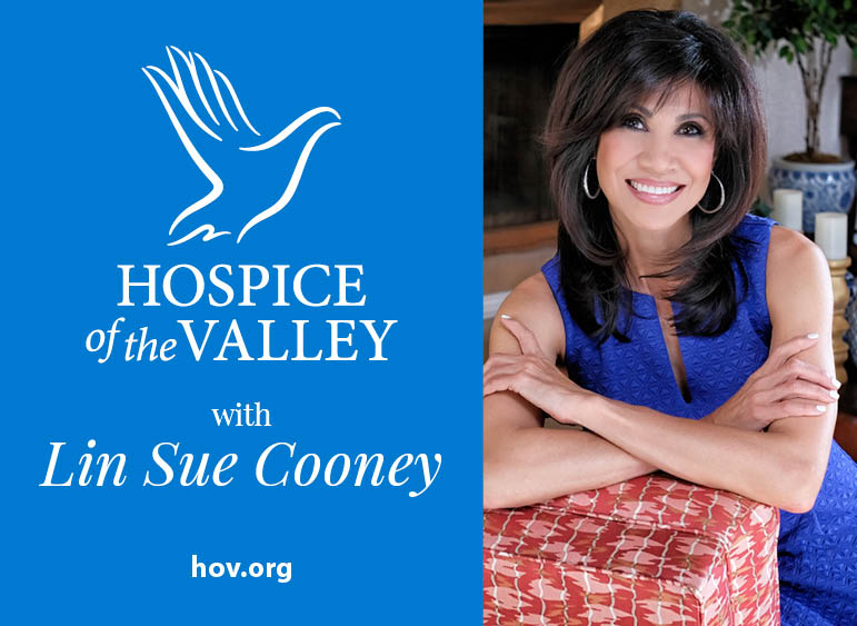 Hospice of the Valley Show with Lin Sue Cooney